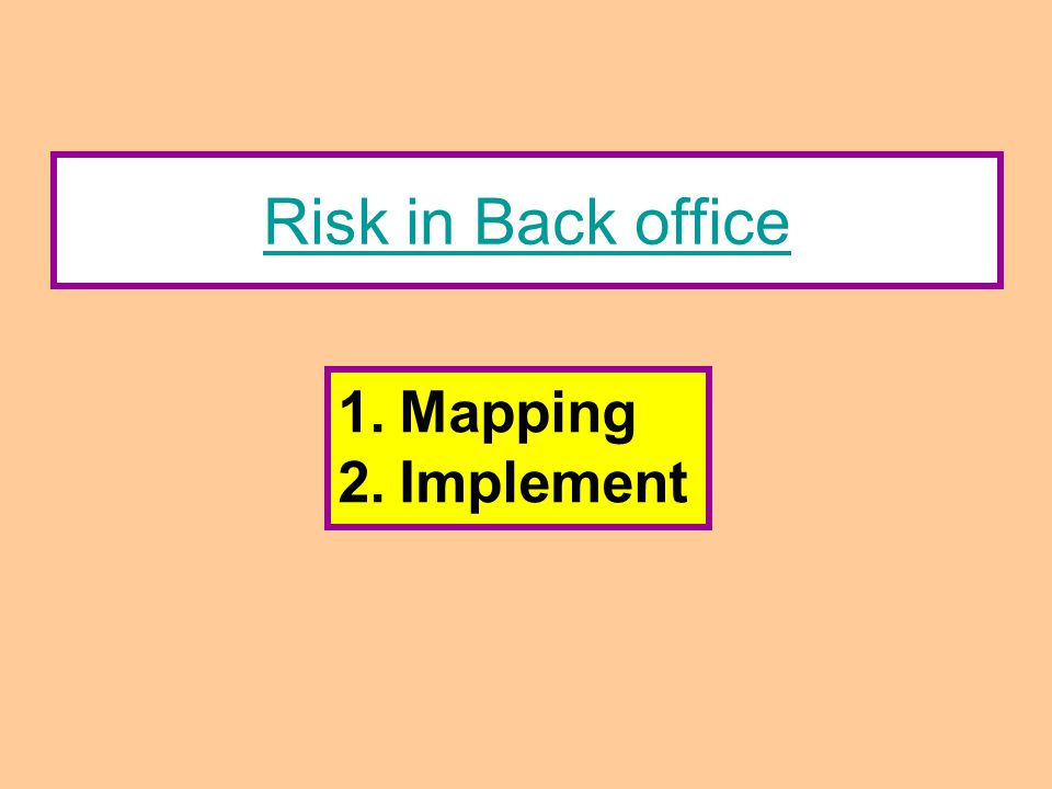 Risk in Back office Mapping Implement