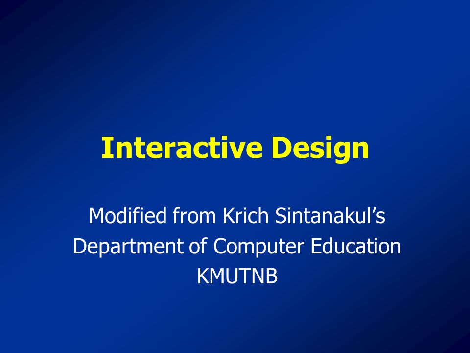 Interactive Design Modified from Krich Sintanakul's