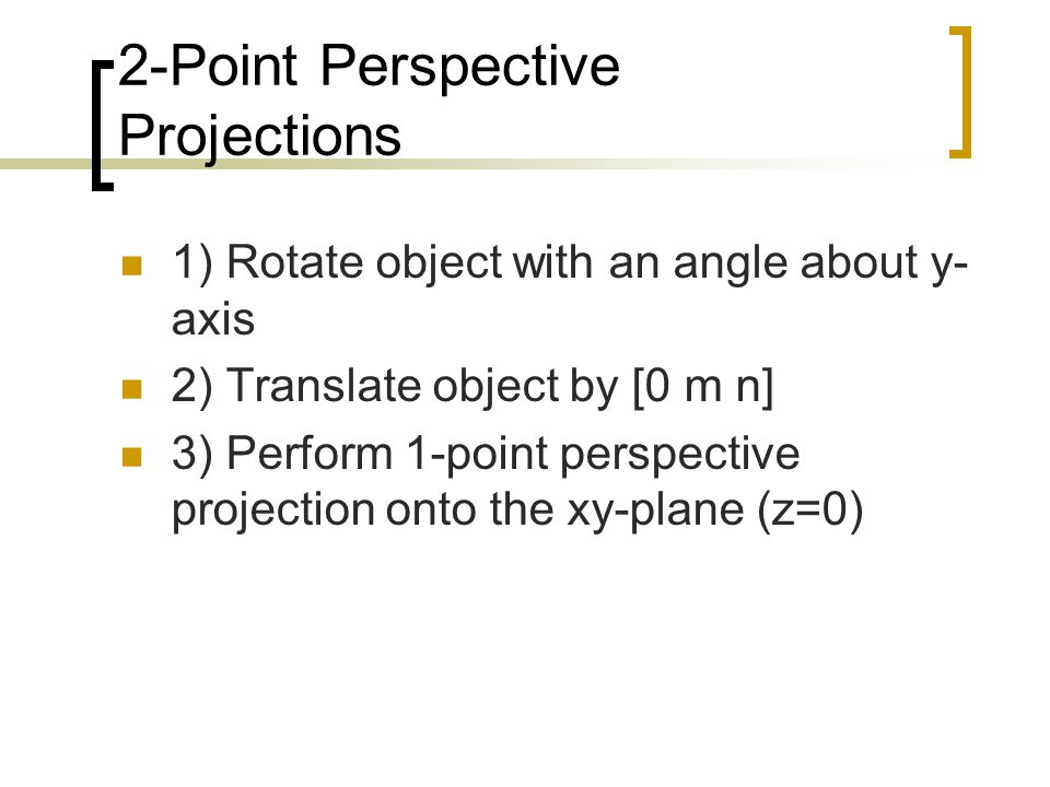2-Point Perspective Projections