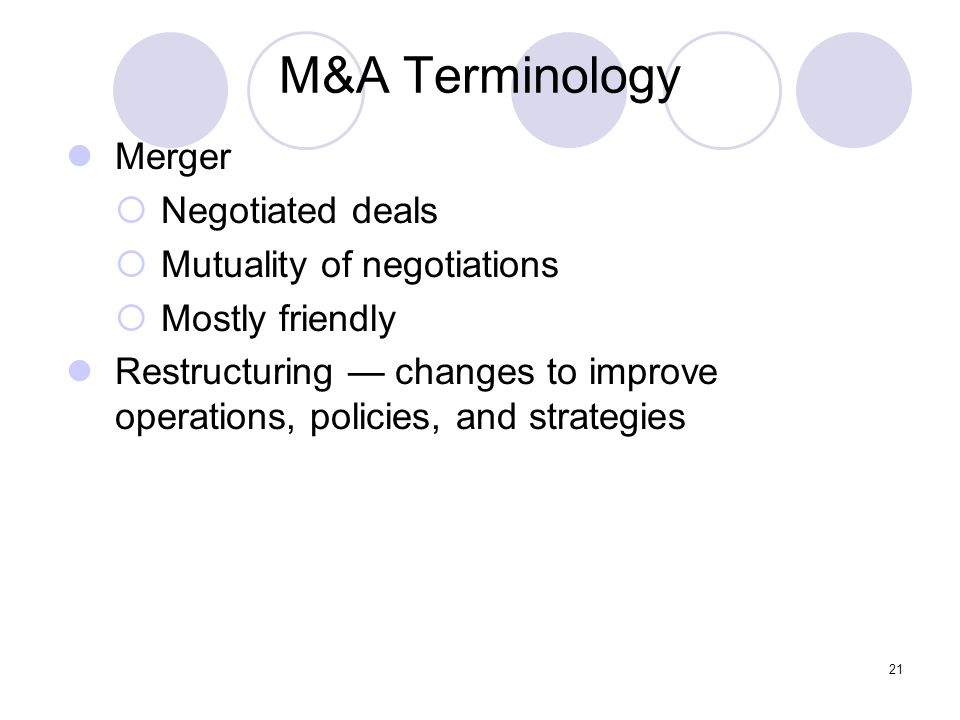 M&A Terminology Merger Negotiated deals Mutuality of negotiations