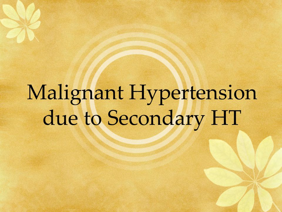 Malignant Hypertension due to Secondary HT