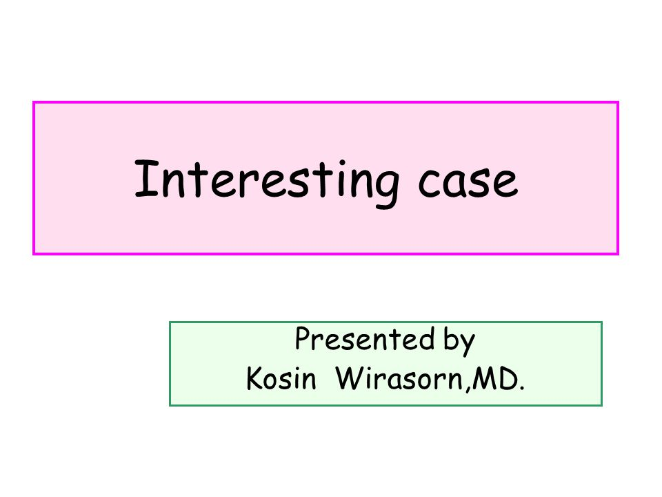 Presented by Kosin Wirasorn,MD.