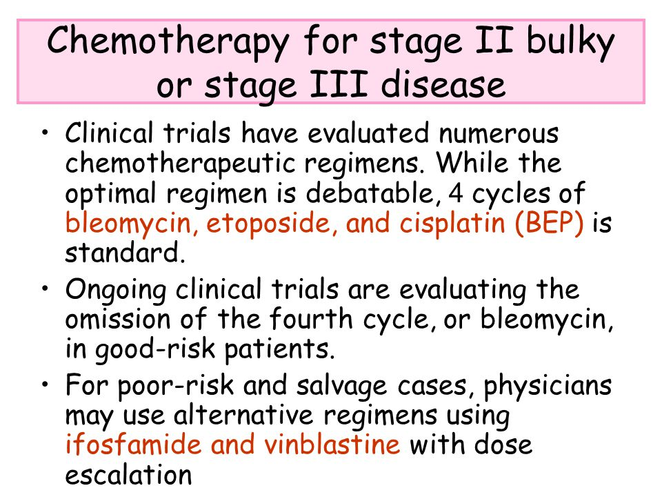 Chemotherapy for stage II bulky or stage III disease