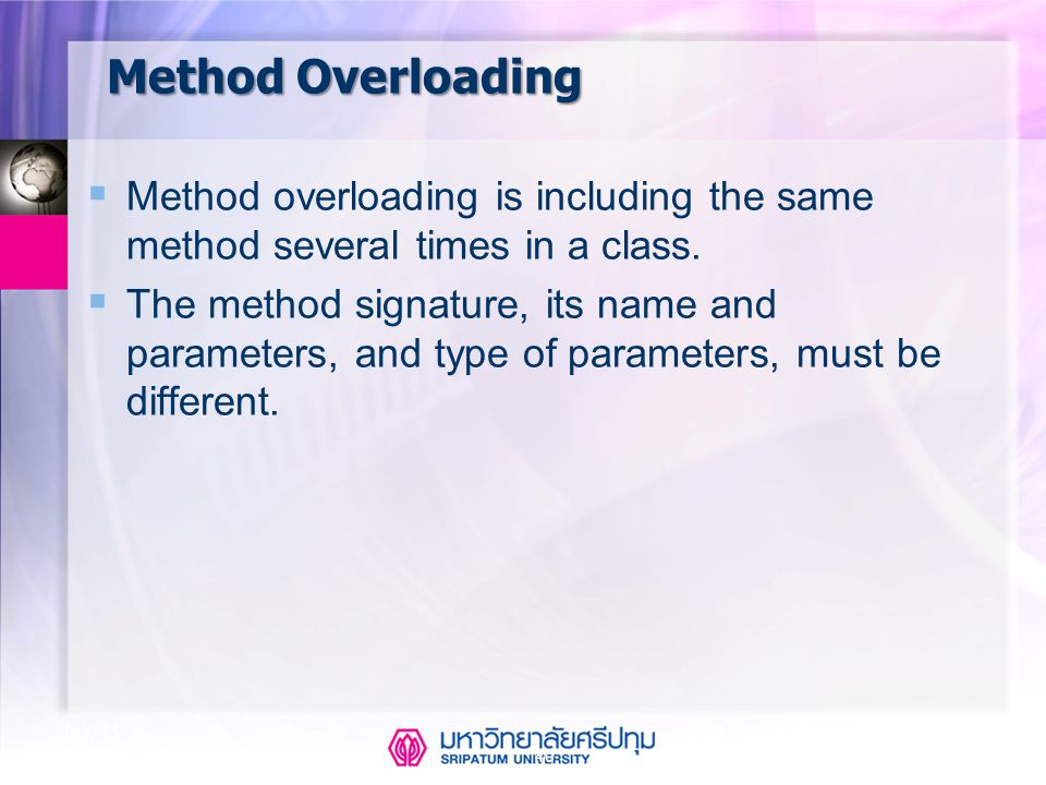 Method Overloading Method overloading is including the same method several times in a class.