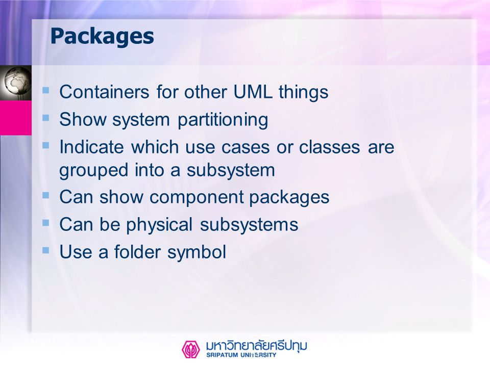 Packages Containers for other UML things Show system partitioning