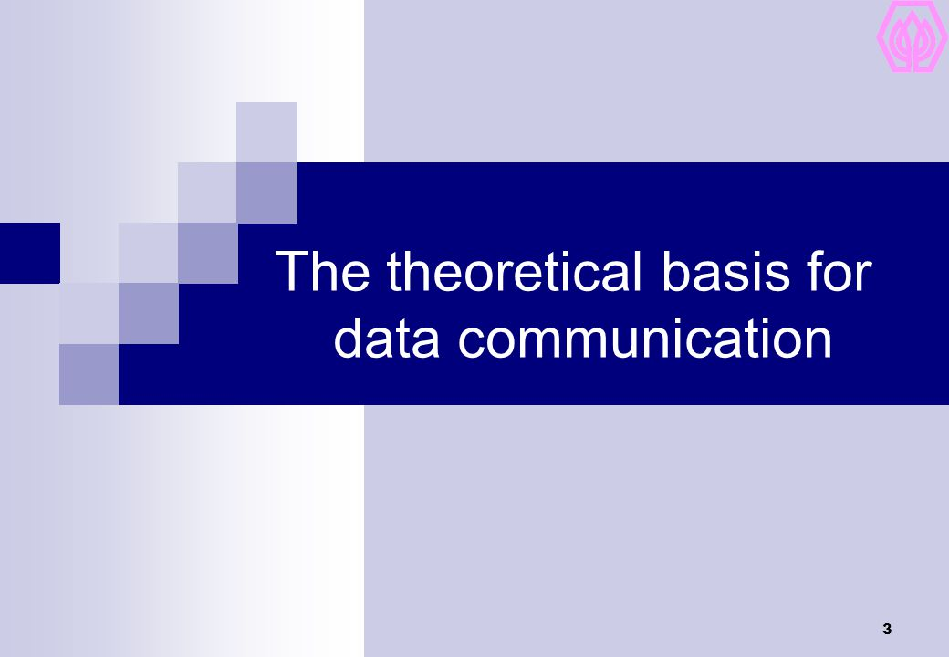 The theoretical basis for data communication