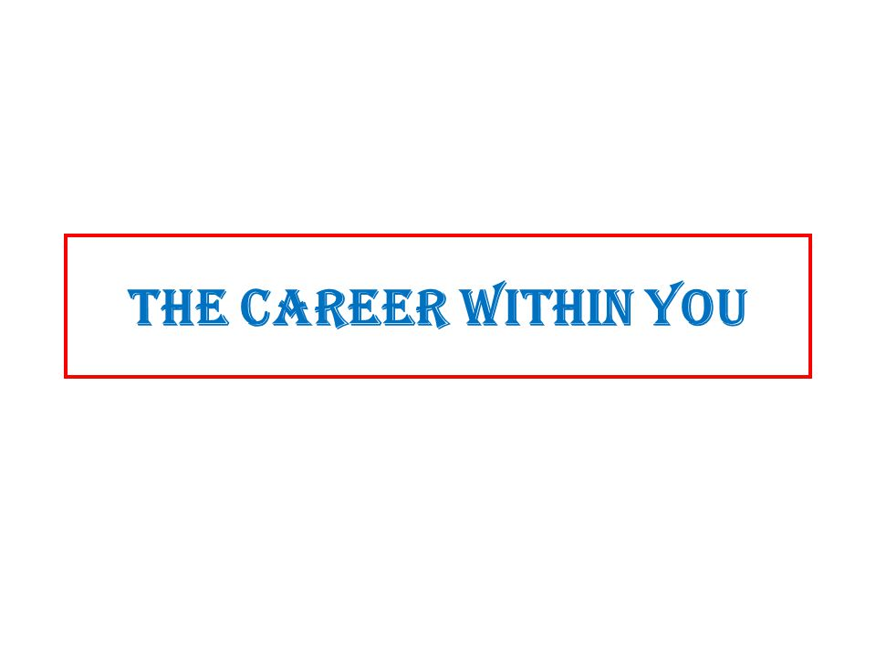 The Career Within You