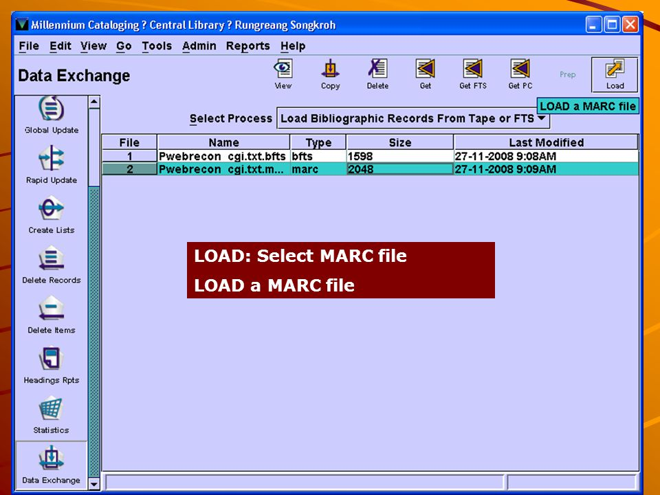 LOAD: Select MARC file LOAD a MARC file