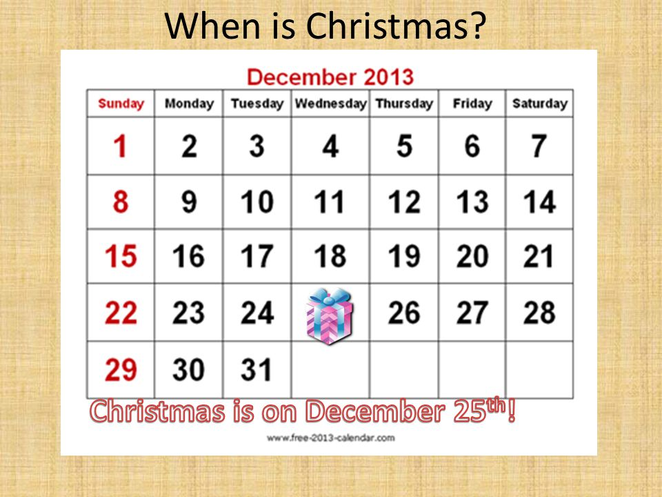 When is Christmas Christmas is on December 25th!