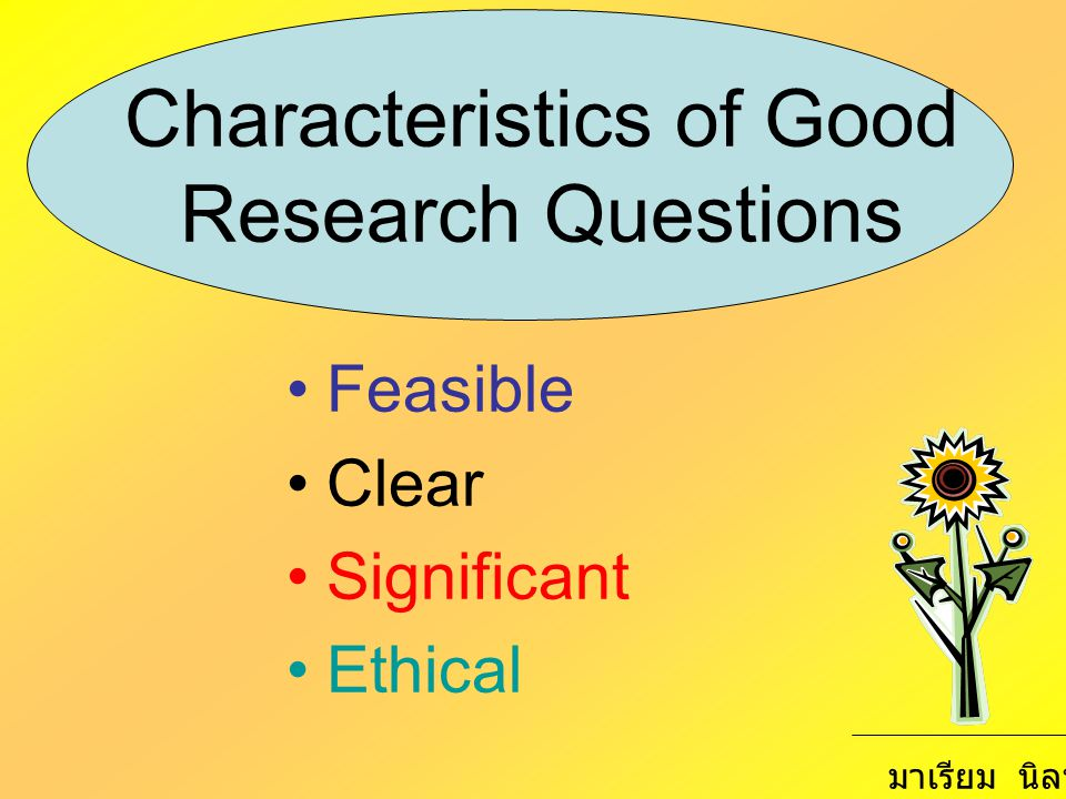 Characteristics of Good Research Questions