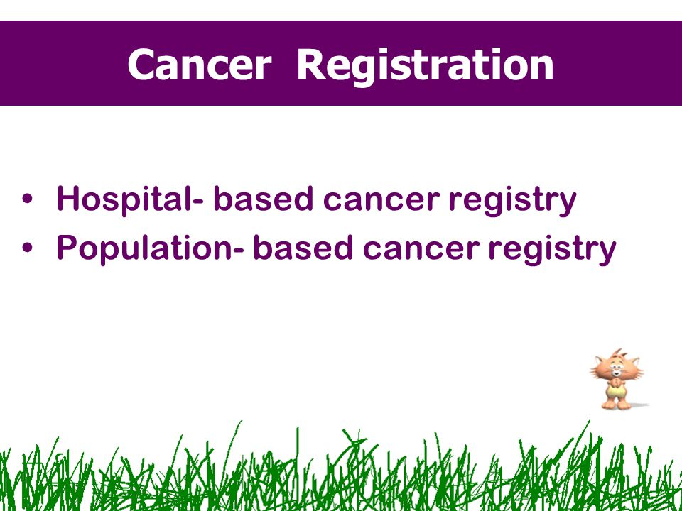 Cancer Registration Hospital- based cancer registry
