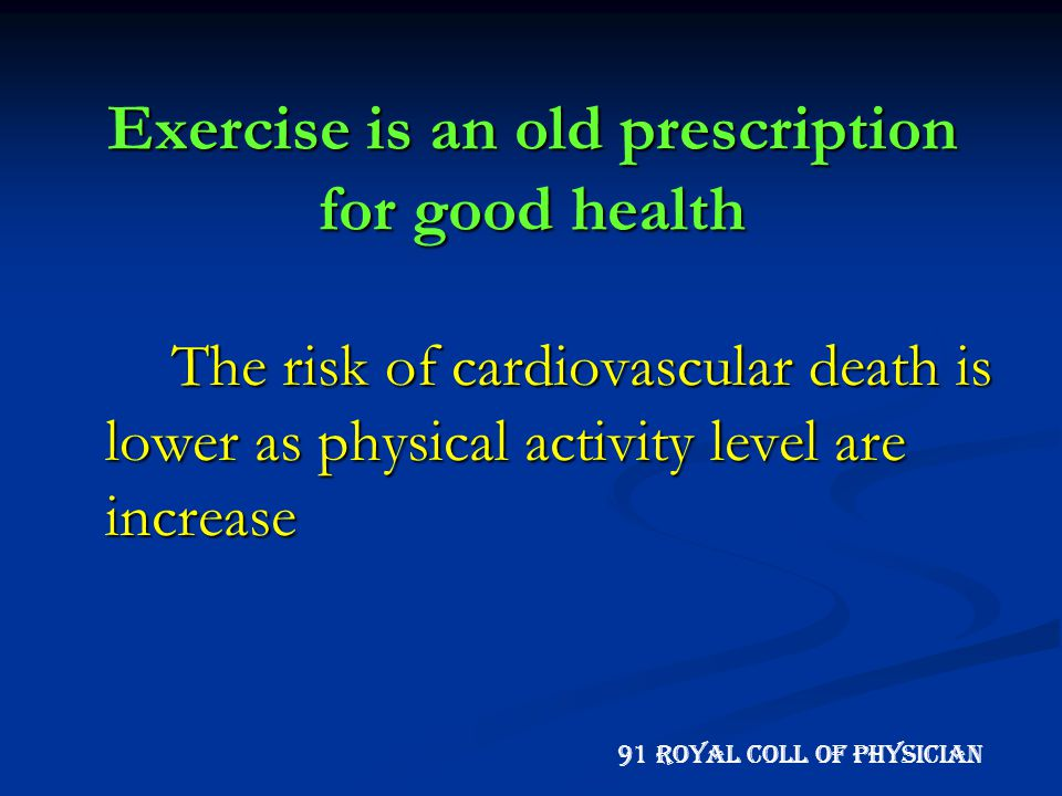 Exercise is an old prescription for good health