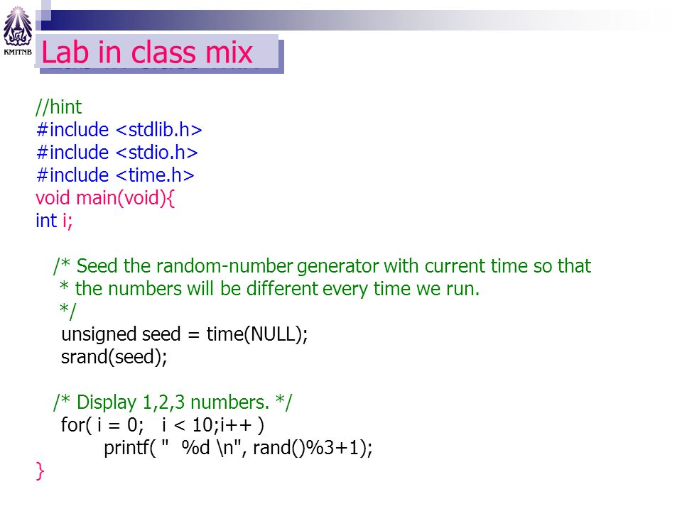 Lab in class mix //hint #include <stdlib.h>