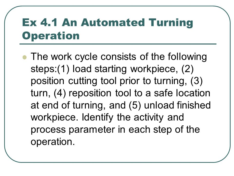 Ex 4.1 An Automated Turning Operation