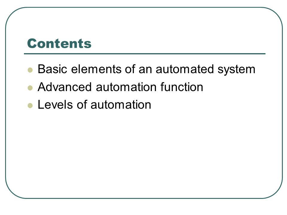 Contents Basic elements of an automated system