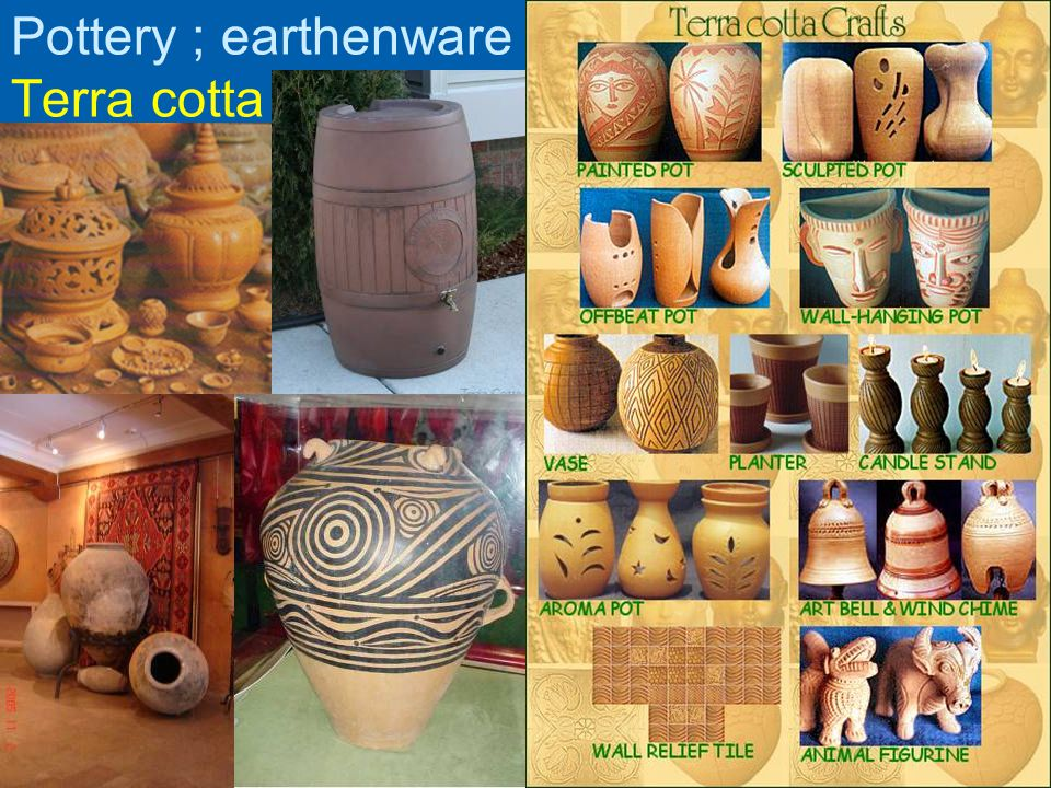 Pottery ; earthenware , Terra cotta