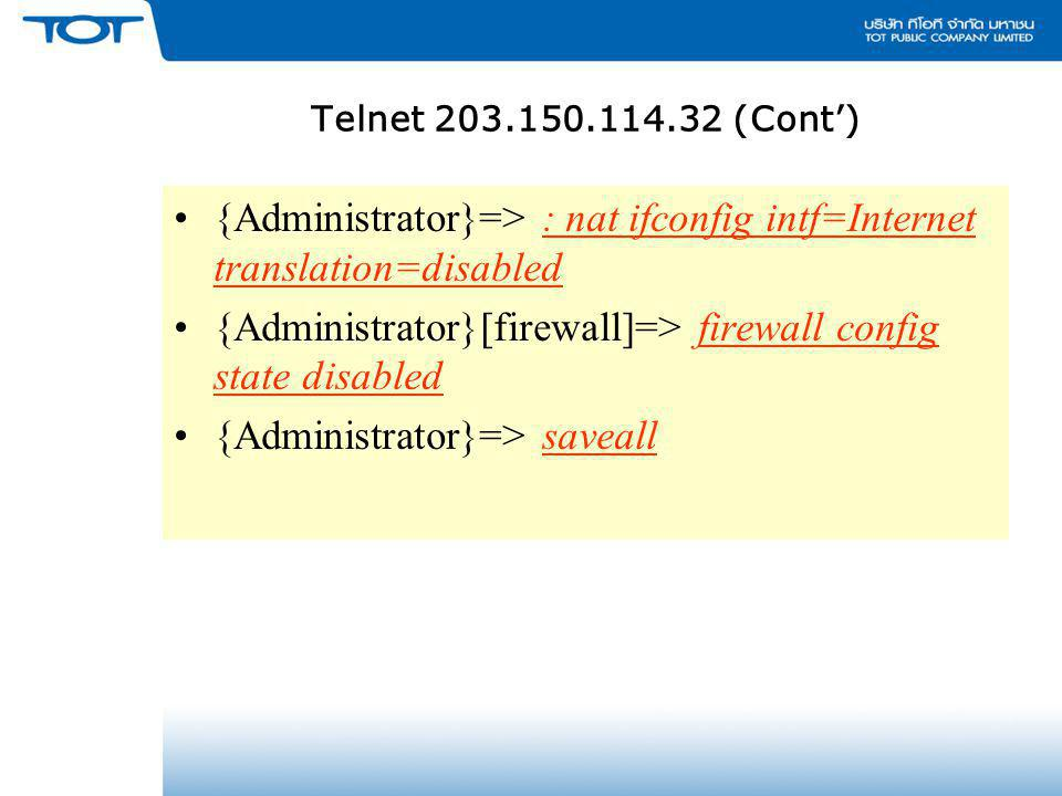{Administrator}=> : nat ifconfig intf=Internet translation=disabled
