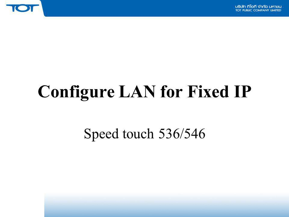 Configure LAN for Fixed IP