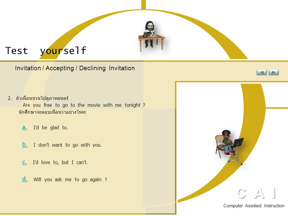 C A I Test yourself Invitation / Accepting / Declining Invitation