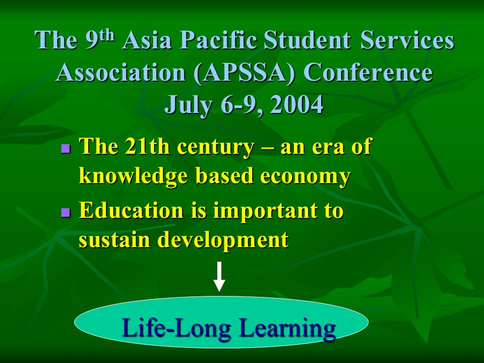 The 9th Asia Pacific Student Services Association (APSSA) Conference July 6-9, 2004