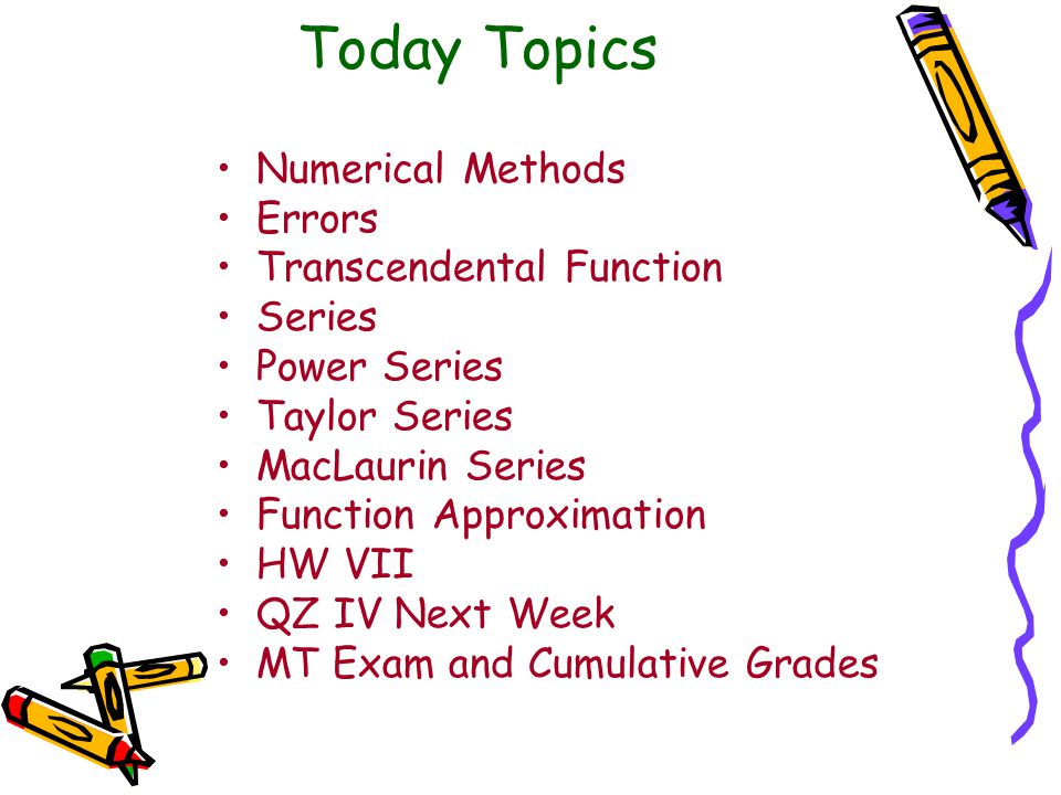 Today Topics Numerical Methods Errors Transcendental Function Series