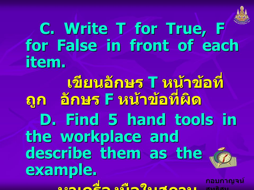 C. Write T for True, F for False in front of each item.