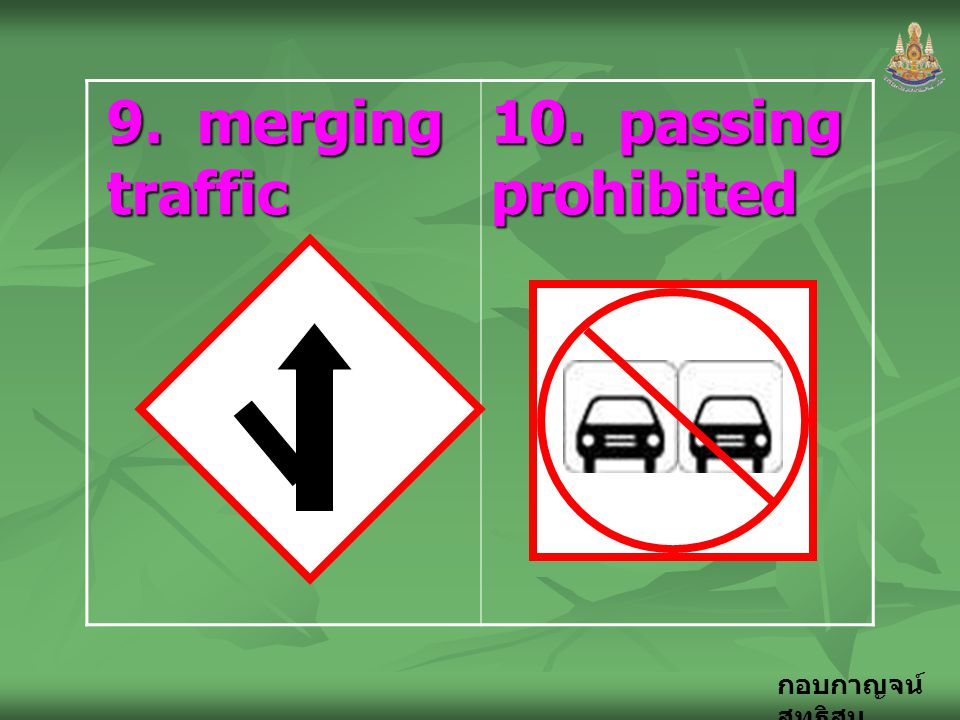 9. merging traffic 10. passing prohibited
