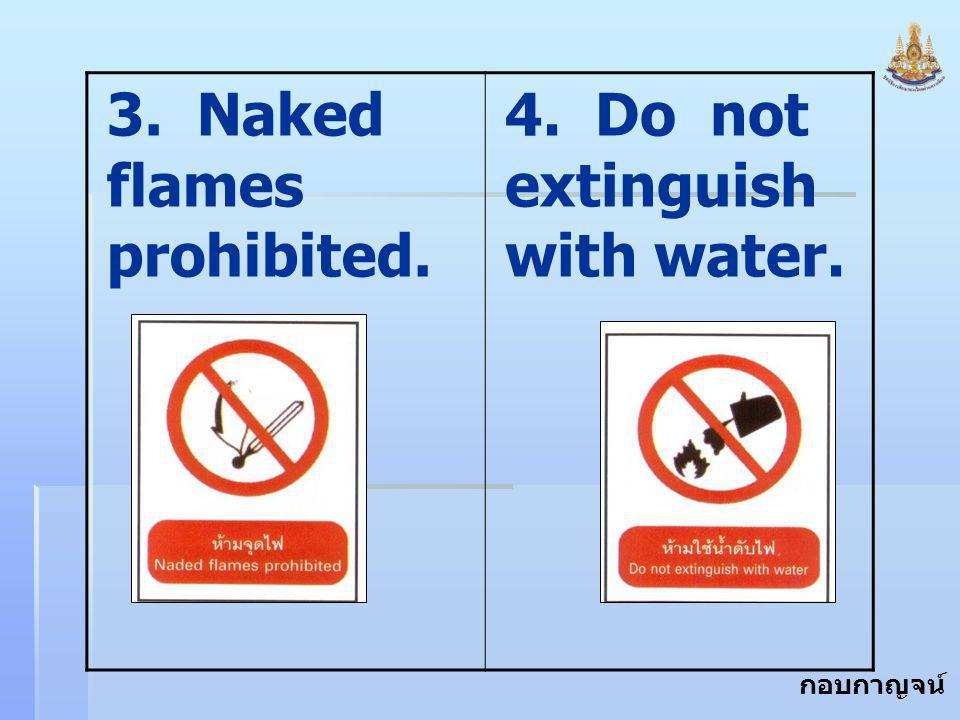 3. Naked flames prohibited.