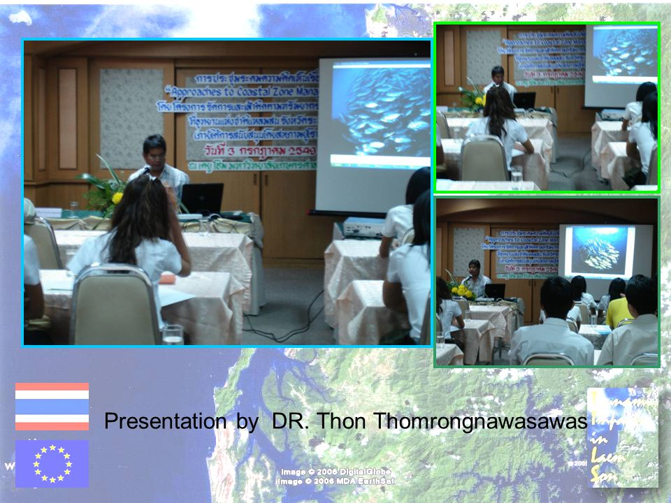 Presentation by DR. Thon Thomrongnawasawas