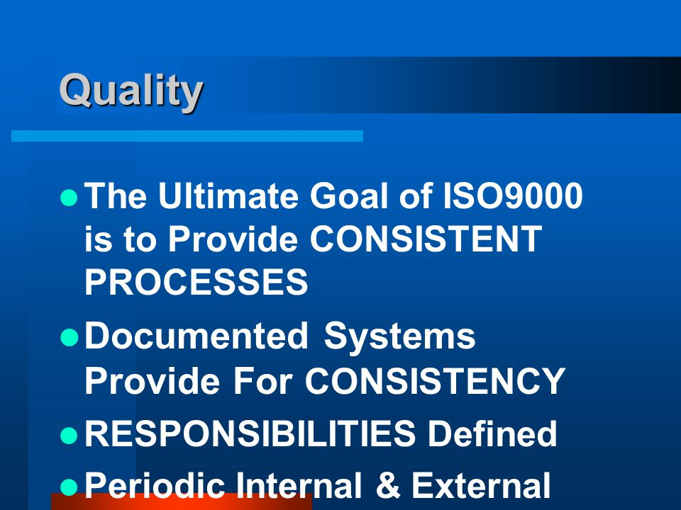 Quality Documented Systems Provide For CONSISTENCY