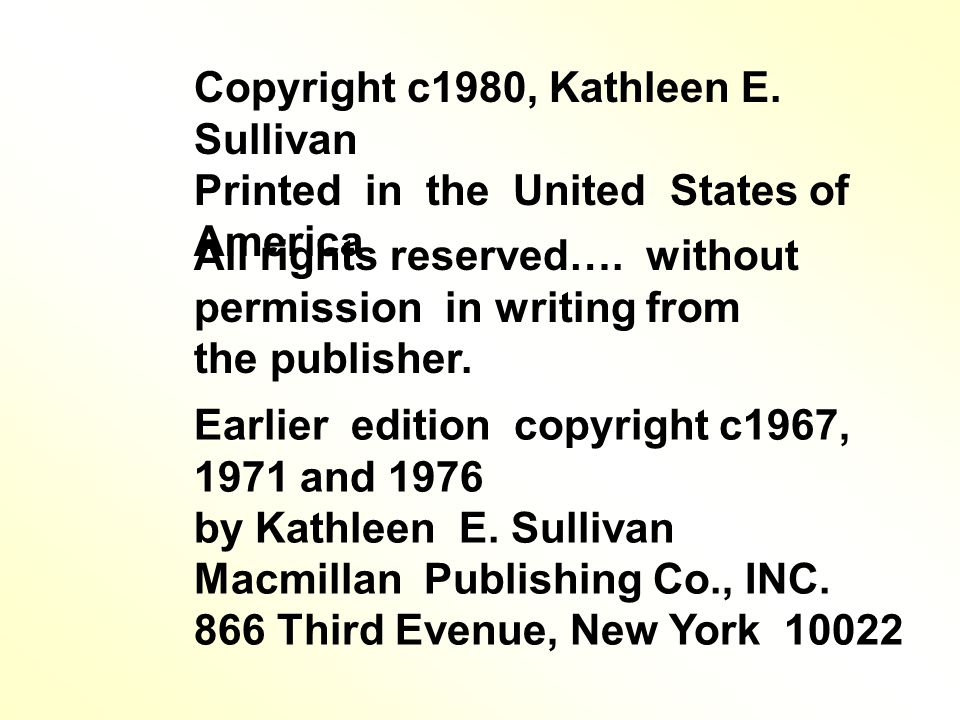 Copyright c1980, Kathleen E. Sullivan Printed in the United States of America