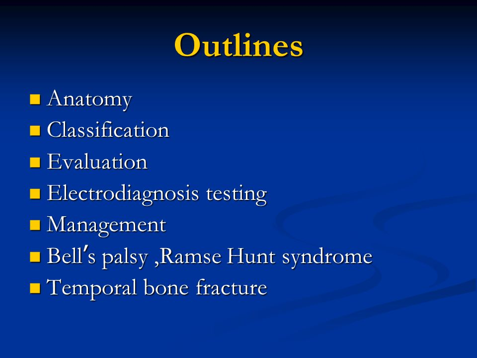Outlines Anatomy Classification Evaluation Electrodiagnosis testing