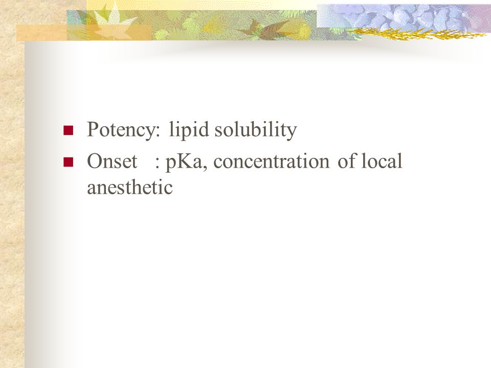 Potency: lipid solubility