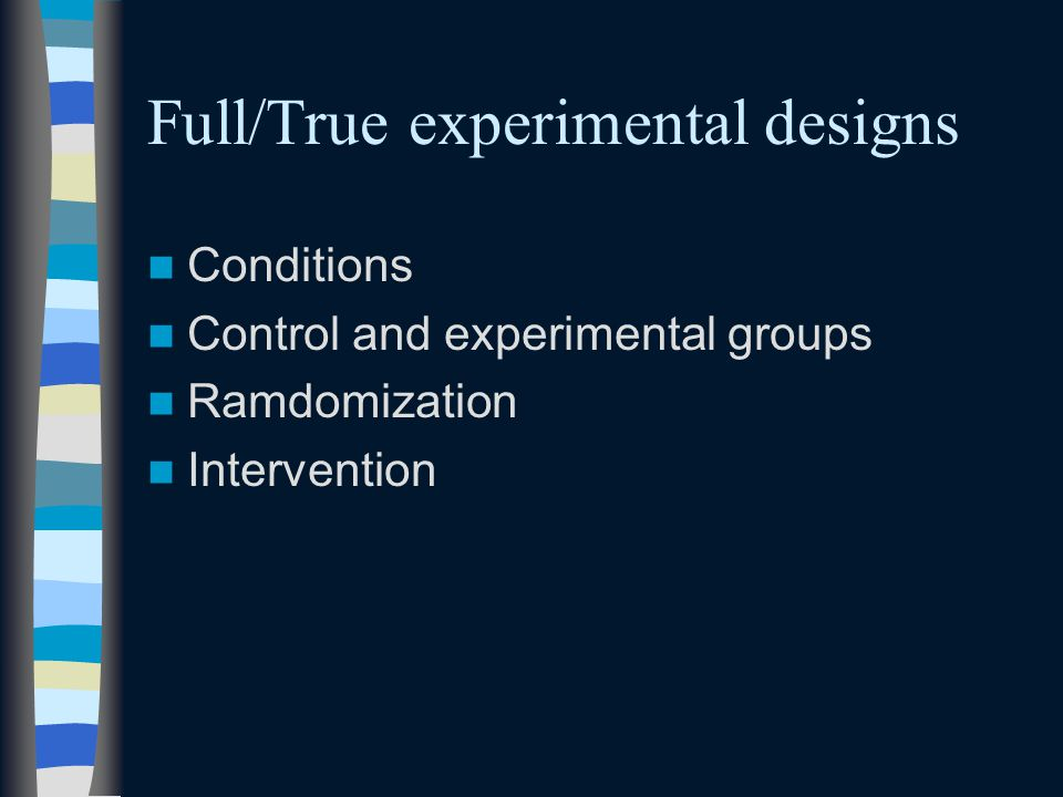 Full/True experimental designs