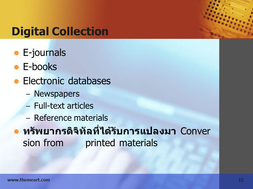 Digital Collection E-journals E-books Electronic databases