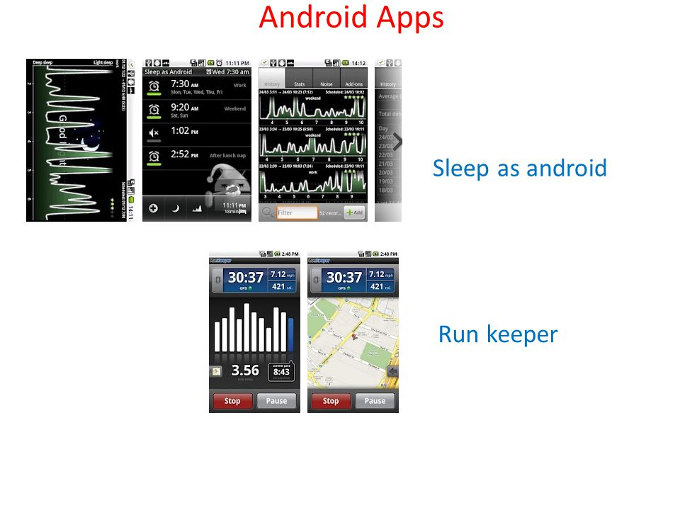 Android Apps Sleep as android Run keeper