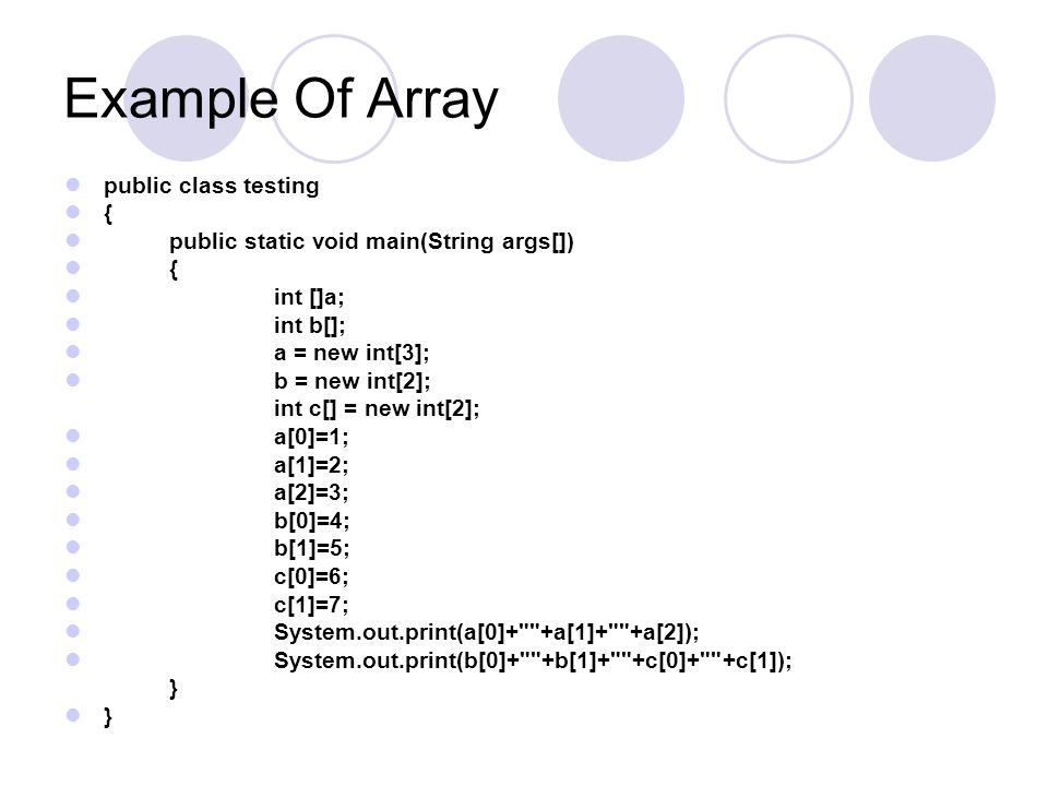 Example Of Array public class testing {