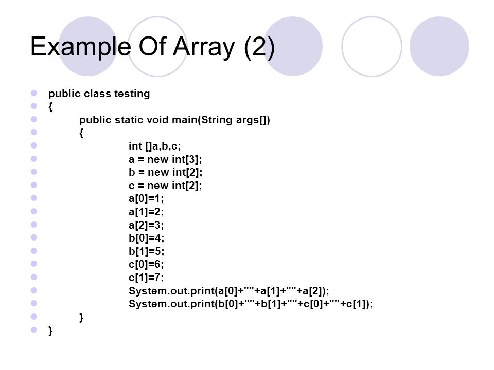 Example Of Array (2) public class testing {