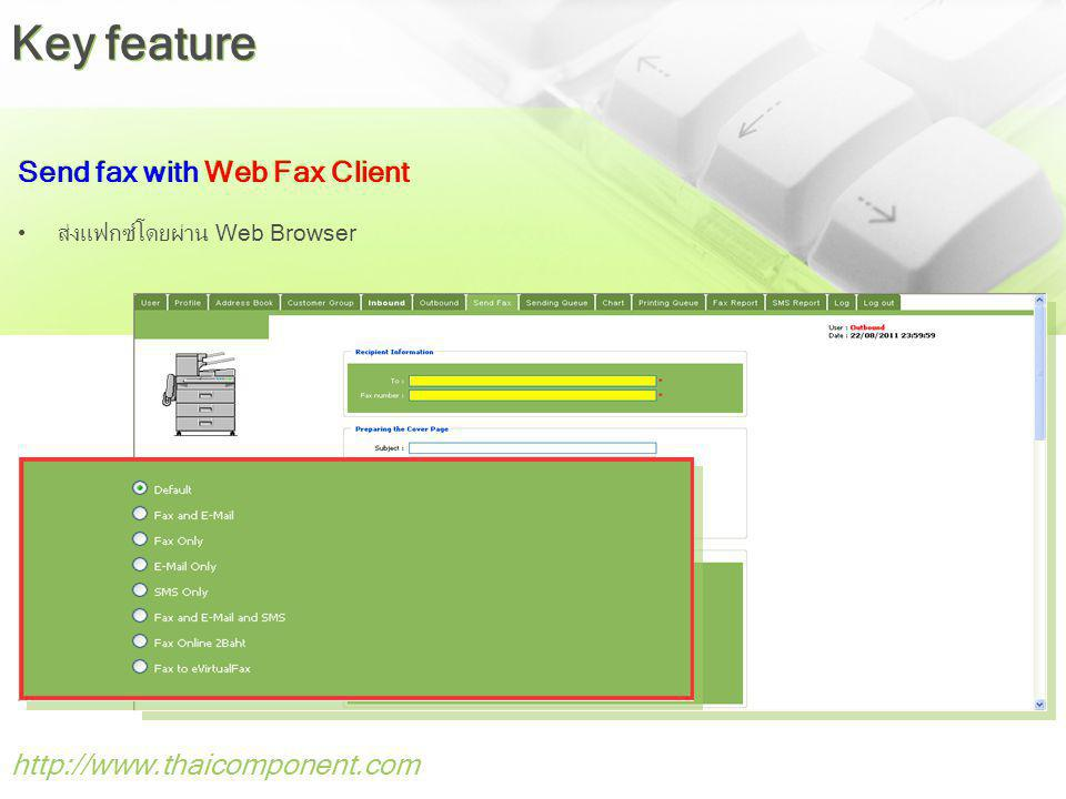 Key feature Send fax with Web Fax Client http://www.thaicomponent.com