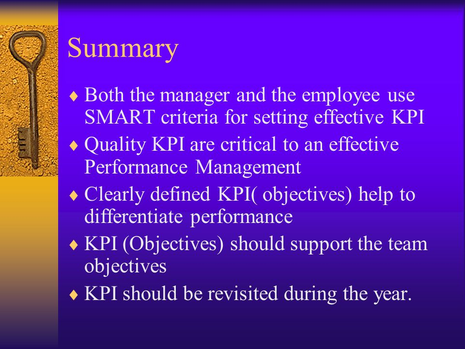 Summary Both the manager and the employee use SMART criteria for setting effective KPI.