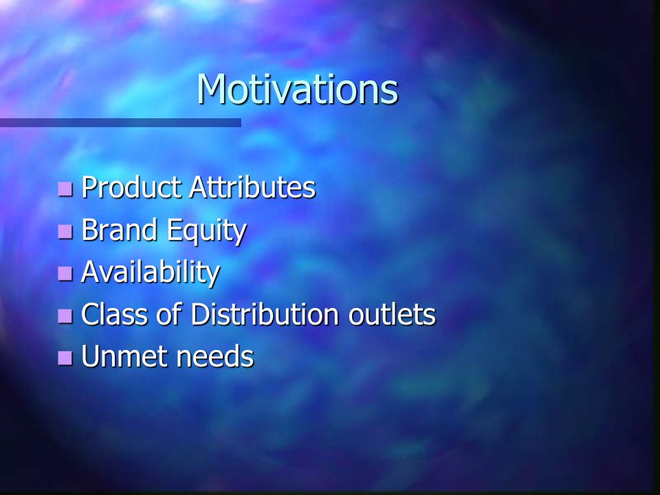 Motivations Product Attributes Brand Equity Availability