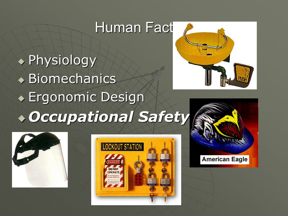 Human Factors Occupational Safety Physiology Biomechanics