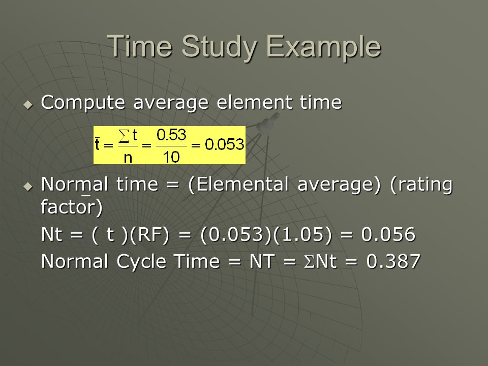 Time Study Example Compute average element time