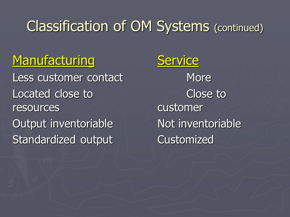 Classification of OM Systems (continued)