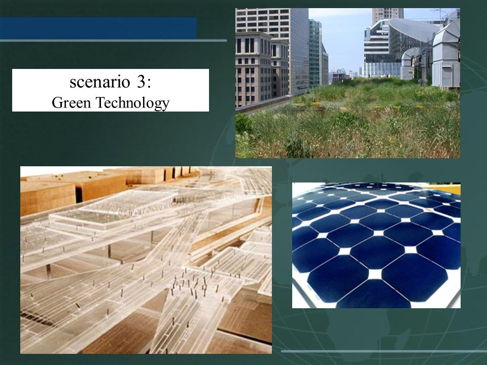 scenario 3: Green Technology