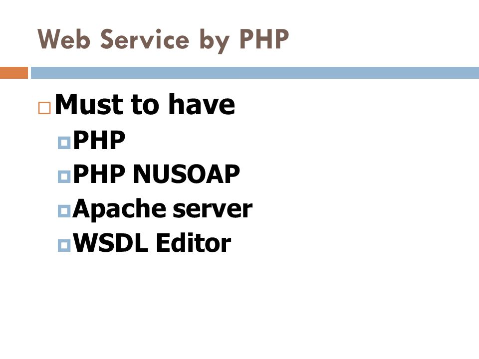 Web Service by PHP Must to have PHP PHP NUSOAP Apache server