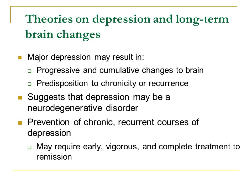 Theories on depression and long-term brain changes