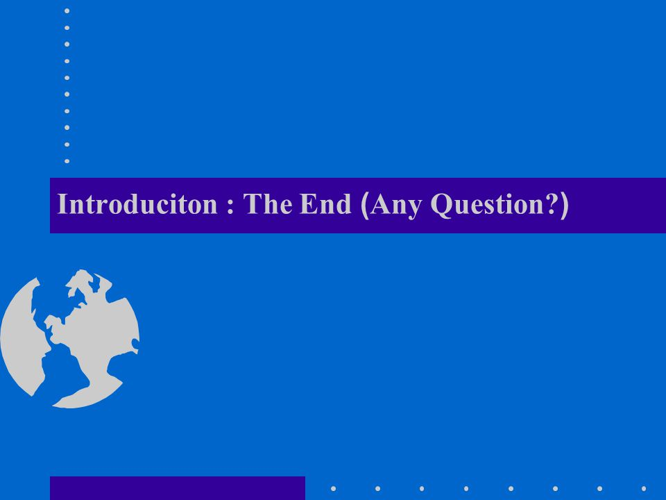 Introduciton : The End (Any Question )