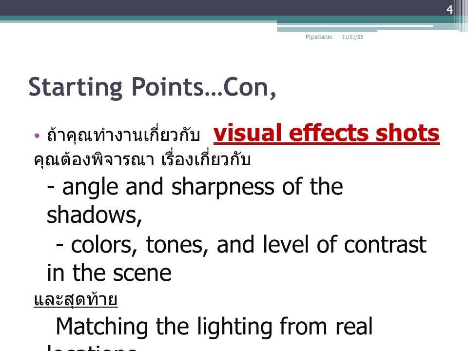 Starting Points…Con, - angle and sharpness of the shadows,