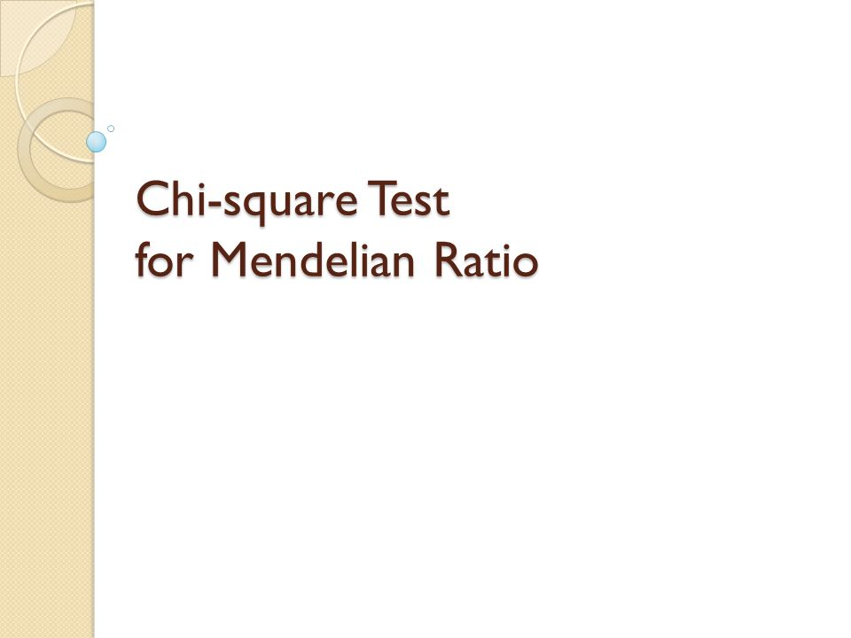 Chi-square Test for Mendelian Ratio